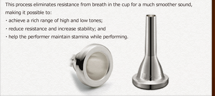 This process eliminates resistance from breath in the cup for a much smoother sound, making it possible to: